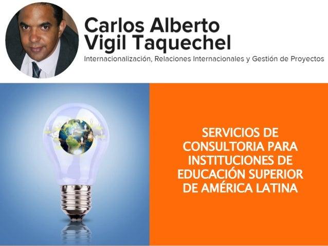SERVICIOS DE CONSULTORIA PARA INSTITUCIONES DE EDUCACIÓN SUPERIOR DE AMÉRICA LATINA