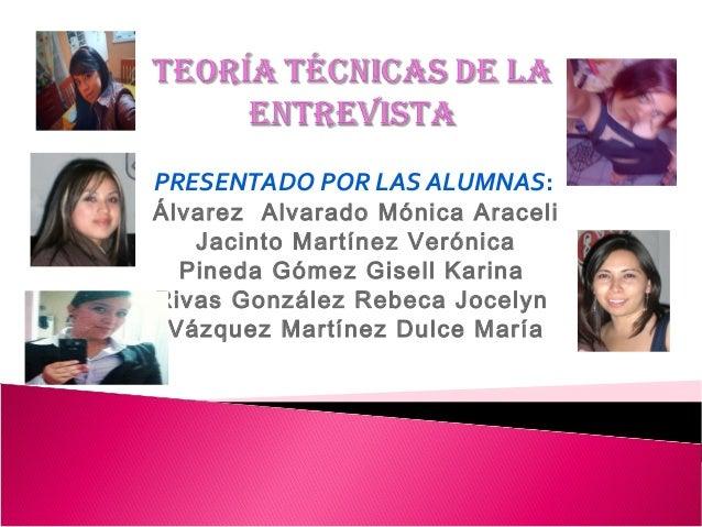 PRESENTADO POR LAS ALUMNAS:Álvarez Alvarado Mónica Araceli   Jacinto Martínez Verónica  Pineda Gómez Gisell KarinaRivas Go...