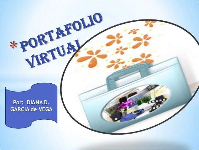 Por: DIANA D. GARCIA de VEGA