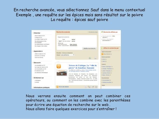 En recherche avancée, vous sélectionnez Sauf dans le menu contextuel Exemple , une requête sur les épices mais sans résult...