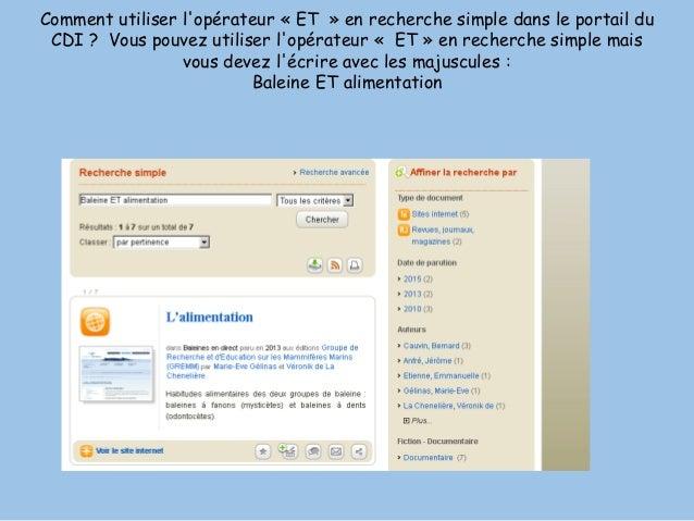 Comment utiliser l'opérateur « ET » en recherche simple dans le portail du CDI ? Vous pouvez utiliser l'opérateur « ET » e...