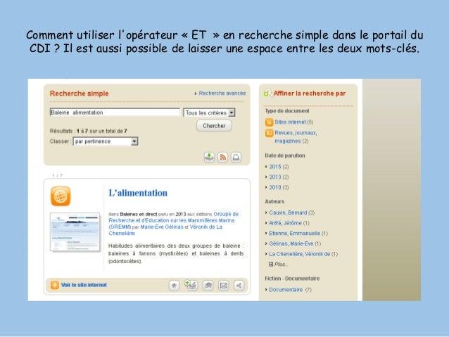 Comment utiliser l'opérateur « ET » en recherche simple dans le portail du CDI ? Il est aussi possible de laisser une espa...