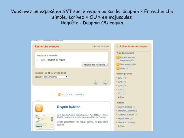Vous avez un exposé en SVT sur le requin ou sur le dauphin ? En recherche simple, écrivez « OU » en majuscules Requête : D...