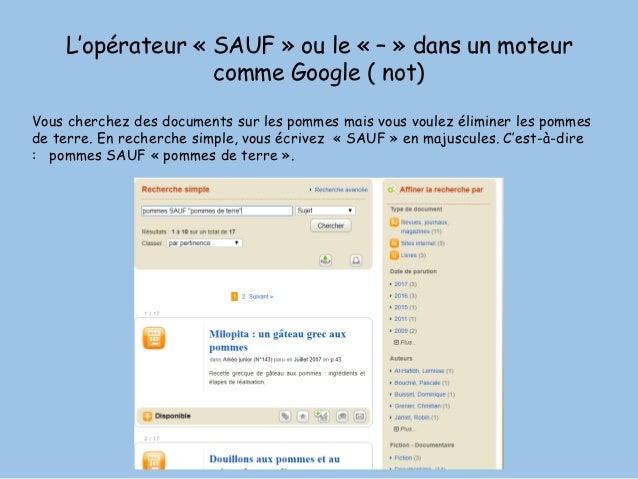 L'opérateur « SAUF » ou le « – » dans un moteur comme Google ( not) Vous cherchez des documents sur les pommes mais vous v...