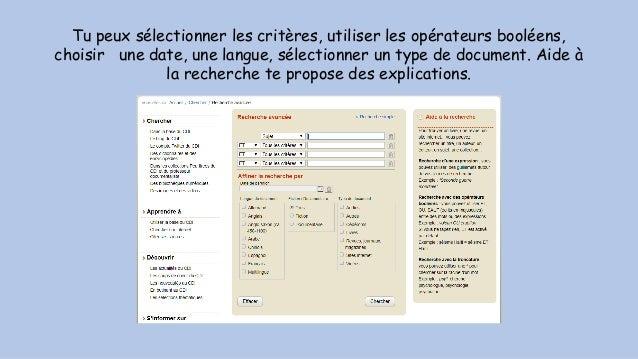 Tu peux sélectionner les critères, utiliser les opérateurs booléens, choisir une date, une langue, sélectionner un type de...