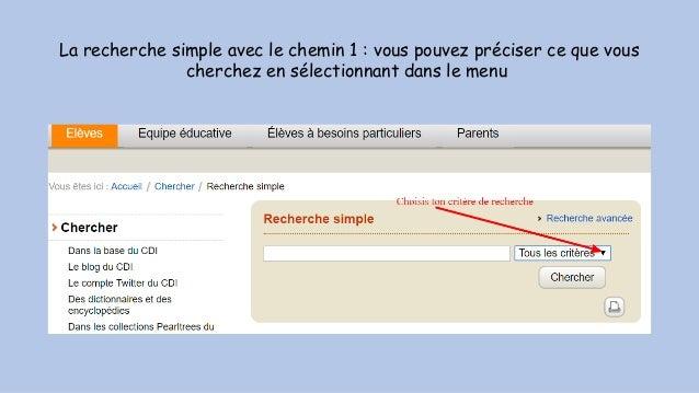 La recherche simple avec le chemin 1 : vous pouvez préciser ce que vous cherchez en sélectionnant dans le menu