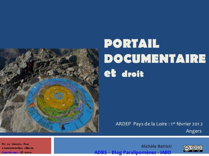 PORTAIL DOCUMENTAIRE et  droit ARDEP  Pays de la Loire : 1 er  février 201 2 Angers  Michèle Battisti  ADBS  -  Blog Paral...