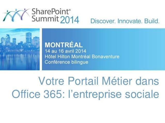 Votre Portail Métier dans Office 365: l'entreprise sociale
