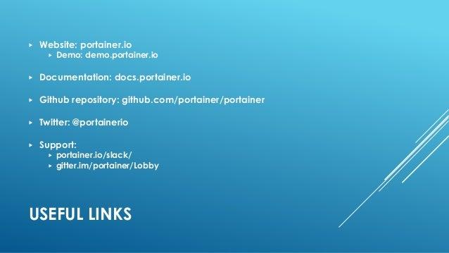 USEFUL LINKS ▶ Website: portainer.io ▶ Demo: demo.portainer.io ▶ Documentation: docs.portainer.io ▶ Github repository: git...