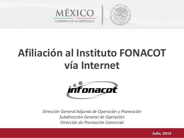 Afiliación al Instituto FONACOT vía Internet  Dirección General Adjunta de Operación y Planeación Subdirección General de ...