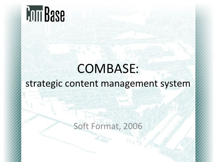 COMBASE: strategic content management system Soft Format, 2006