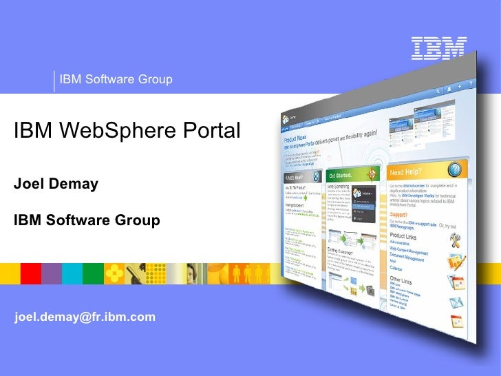 IBM WebSphere Portal Joel Demay IBM Software Group [email_address]