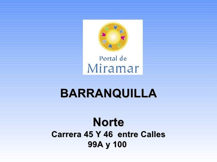 BARRANQUILLA Norte Carrera 45 Y 46  entre Calles 99A y 100