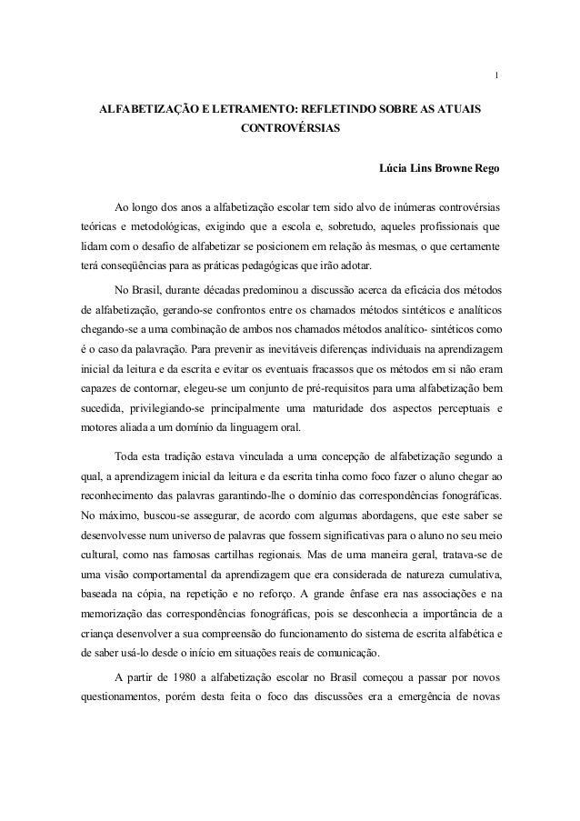 1ALFABETIZAÇÃO E LETRAMENTO: REFLETINDO SOBRE AS ATUAISCONTROVÉRSIASLúcia Lins Browne RegoAo longo dos anos a alfabetizaçã...