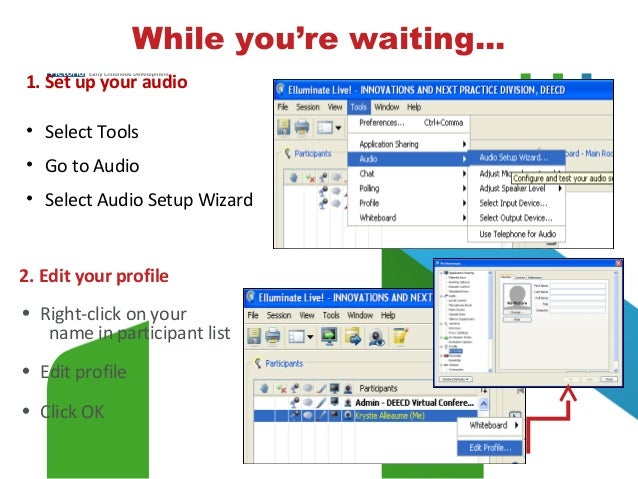 1. Set up your audio • Select Tools • Go to Audio • Select Audio Setup Wizard 2. Edit your profile WHILE YOU'RE WAITING… •...