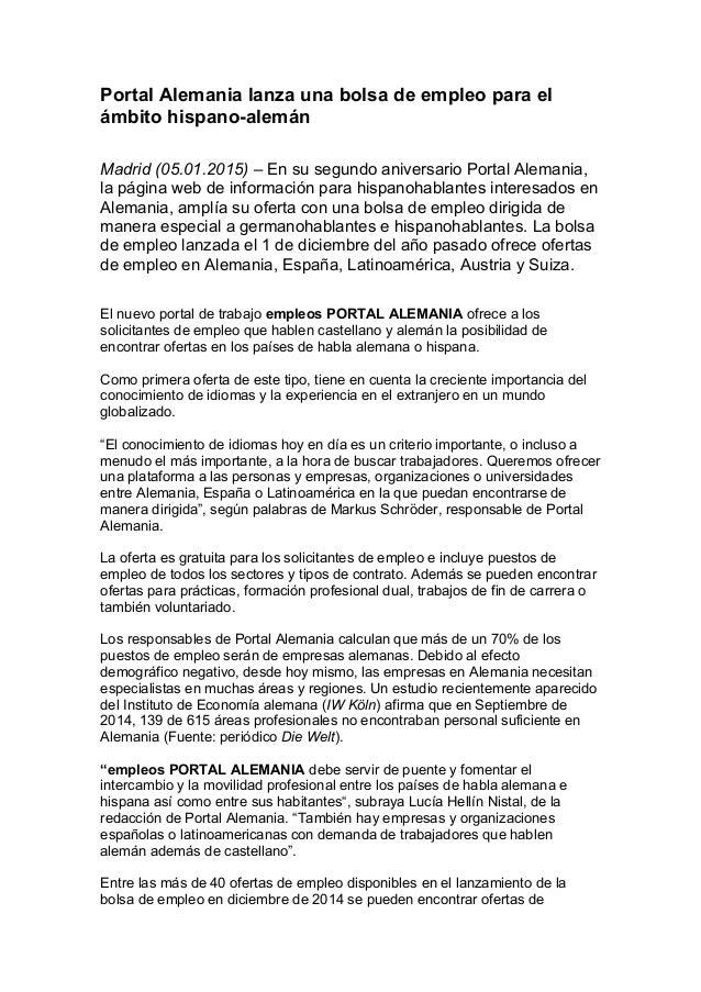 Portal Alemania lanza una bolsa de empleo para el ámbito hispano-alemán Madrid (05.01.2015) – En su segundo aniversario Po...
