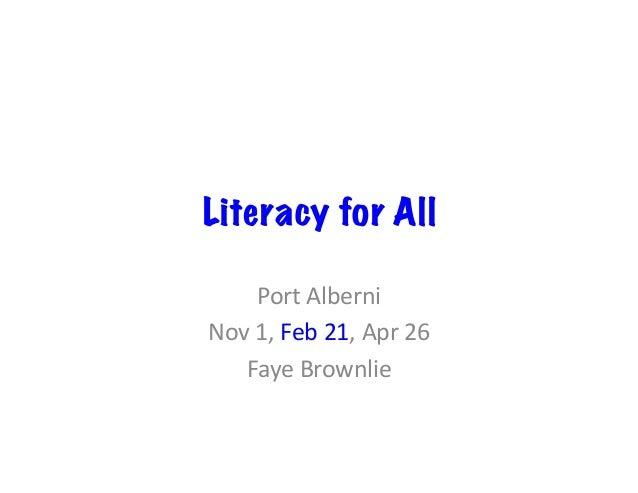 Literacy for All PortAlberni Nov1,Feb21,Apr26 FayeBrownlie