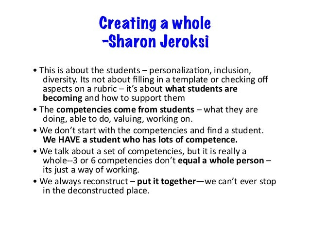Creating a whole -Sharon Jeroksi •Thisisaboutthestudents–personaliza=on,inclusion, diversity.Itsnotaboutfillin...