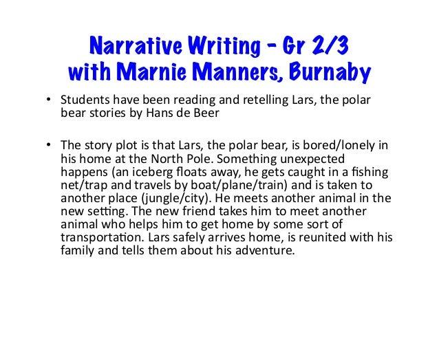 Narrative Writing – Gr 2/3 with Marnie Manners, Burnaby • StudentshavebeenreadingandretellingLars,thepolar bear...