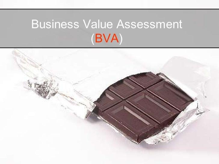 Business Value Assessment           (BVA)