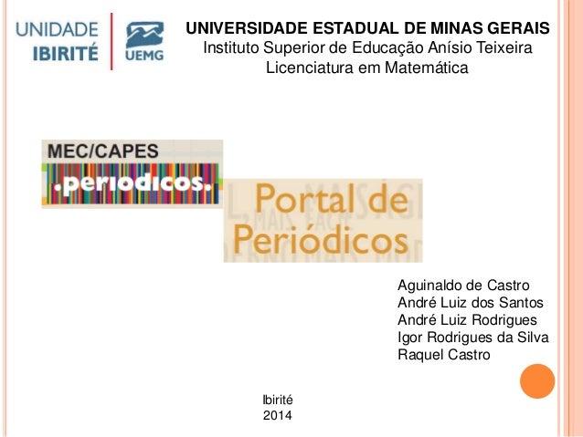 UNIVERSIDADE ESTADUAL DE MINAS GERAIS  Instituto Superior de Educação Anísio Teixeira  Licenciatura em Matemática  Aguinal...