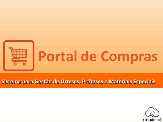 Portal de Compras Sistema para Gestão de Órteses, Próteses e Materiais Especiais