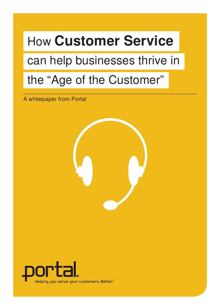 """How Customer Service can help businesses thrive in the """"Age of the Customer""""A whitepaper from Portal"""