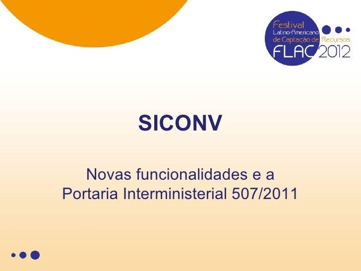 SICONV   Novas funcionalidades e aPortaria Interministerial 507/2011
