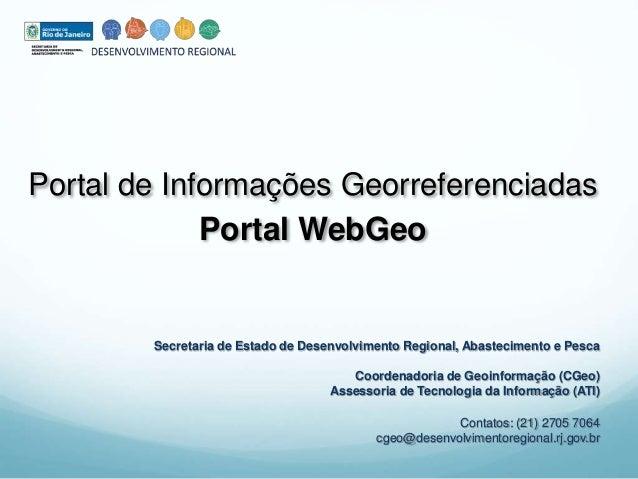 Portal de Informações Georreferenciadas  Portal WebGeo  Secretaria de Estado de Desenvolvimento Regional, Abastecimento e ...