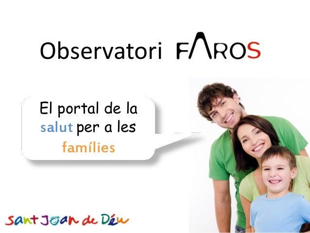 ObservatoriEl portal de lasalut per a les   famílies                  Barcelona, Mayo 2012
