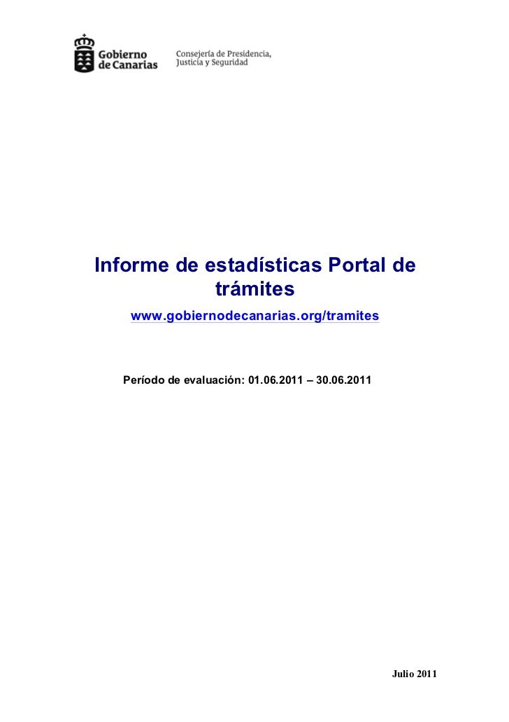 Informe de estadísticas Portal de            trámites   www.gobiernodecanarias.org/tramites  Período de evaluación: 01.06....
