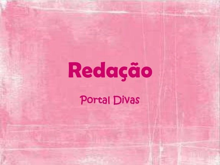 Redação<br />Portal Divas<br />