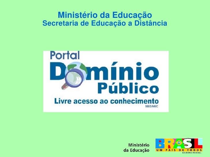 Ministério da EducaçãoSecretaria de Educação a Distância<br />