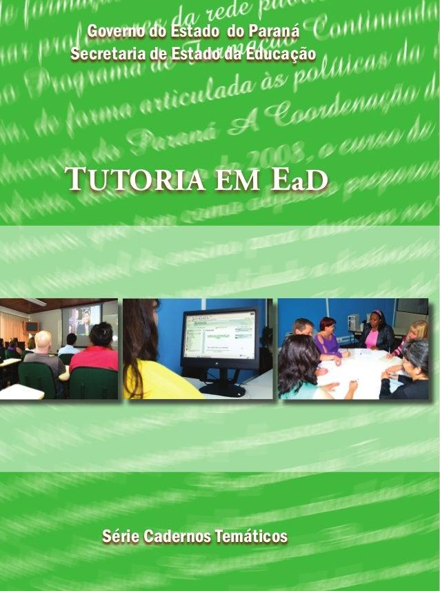 TUTORIA EM EaD Série Cadernos Temáticos Governo do Estado do Paraná Secretaria de Estado da Educação