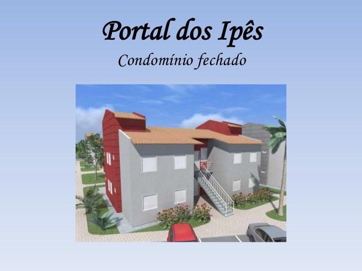 Portal dos Ipês Condomínio fechado
