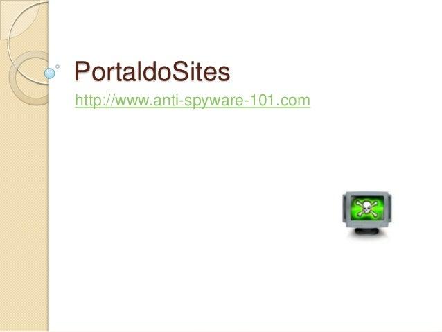 PortaldoSiteshttp://www.anti-spyware-101.com