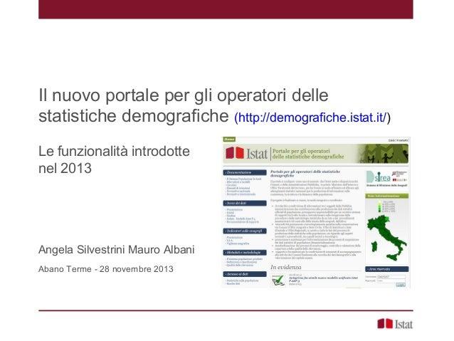 Il nuovo portale per gli operatori delle statistiche demografiche (http://demografiche.istat.it/) Le funzionalità introdot...