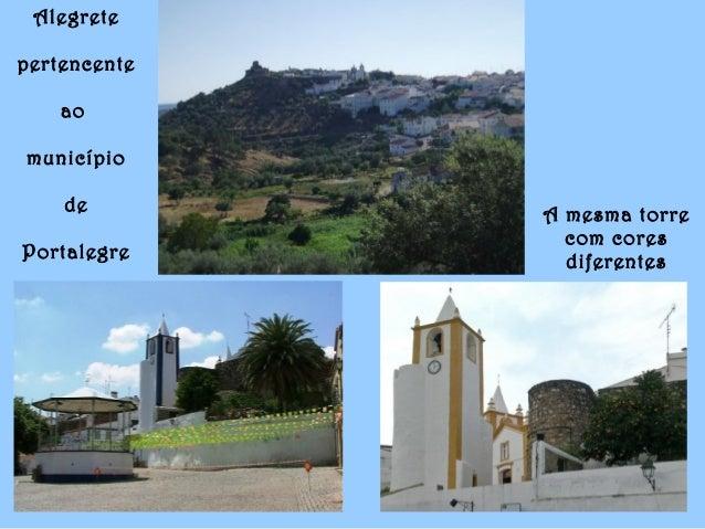 Alegrete pertencente ao município de Portalegre A mesma torre com cores diferentes