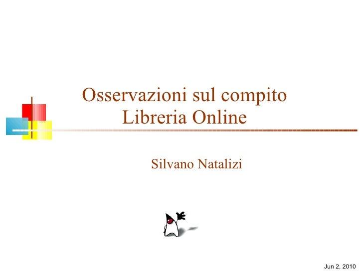 Osservazioni sul compito Libreria Online Silvano Natalizi Jun 2, 2010