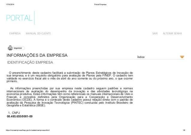 17/10/2014 Portal Empresa  EMPRESA MANUAL DO CLIENTE SAIR ALTERAR SENHA  INFORMAÇÕES DA EMPRESA  IDENTIFICAÇÃO EMPRESA  O ...