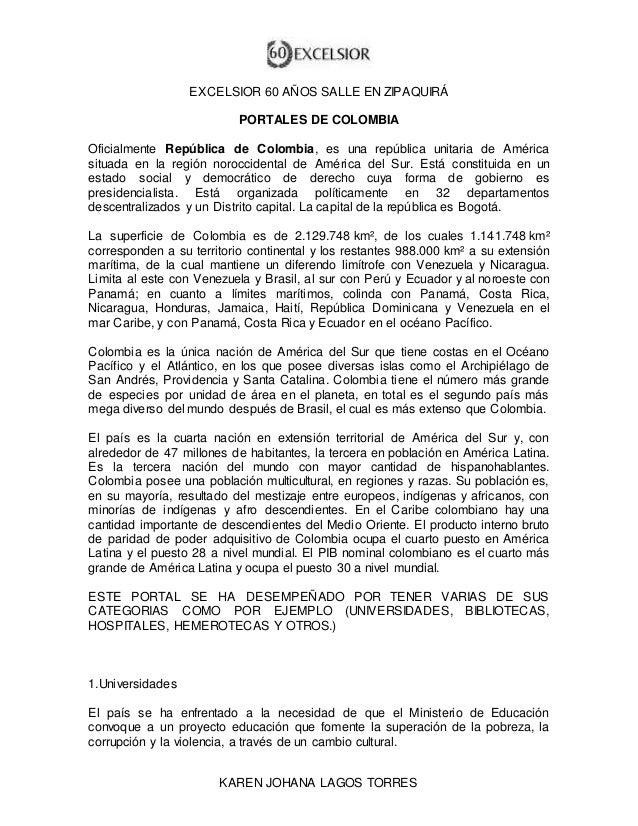EXCELSIOR 60 AÑOS SALLE EN ZIPAQUIRÁ  PORTALES DE COLOMBIA  Oficialmente República de Colombia, es una república unitaria ...