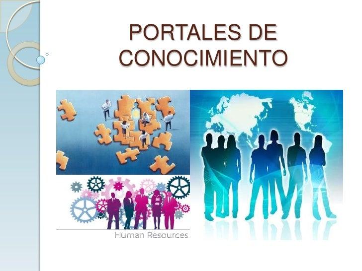 PORTALES DE CONOCIMIENTO<br />