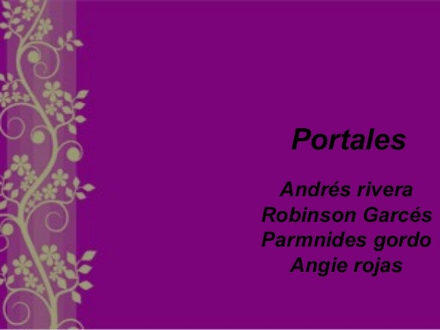 Portales Andrés rivera Robinson Garcés Parmnides gordo Angie rojas