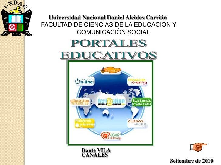 Universidad Nacional Daniel Alcides Carrión<br />FACULTAD DE CIENCIAS DE LA EDUCACIÒN Y COMUNICACIÒN SOCIAL <br />PORTALES...