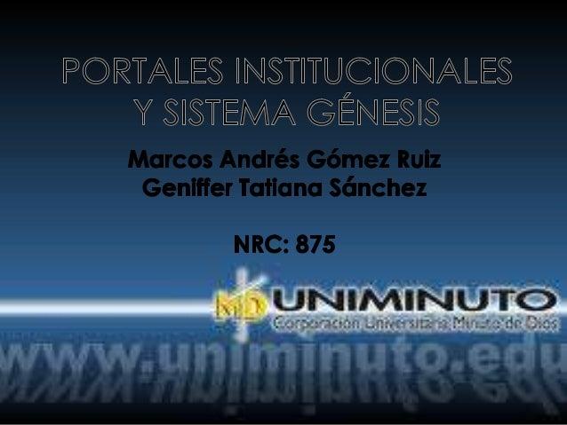  El sistema Universitario UNIMINUTO inspirado en el Evangelio, se compromete a ofrecer y entregar servicios de educación ...