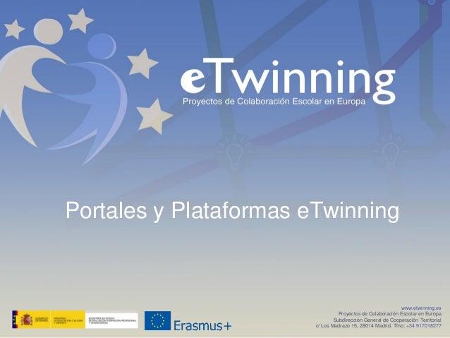 www.etwinning.es Proyectos de Colaboración Escolar en Europa Subdirección General de Cooperación Territorial c/ Los Madraz...