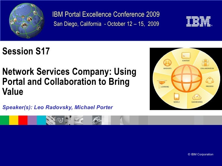 Session S17 Network Services Company: Using Portal and Collaboration to Bring Value Speaker(s): Leo Radovsky, Michael Porter