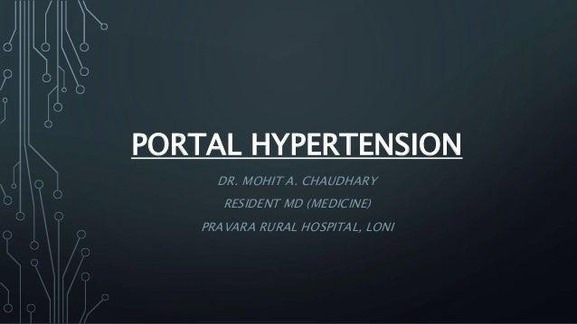 PORTAL HYPERTENSION DR. MOHIT A. CHAUDHARY RESIDENT MD (MEDICINE) PRAVARA RURAL HOSPITAL, LONI