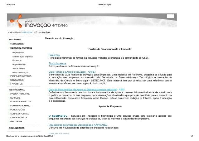 15/10/2014 Portal Inovação  Você está em: Institucional Fomento e Apoio  MEU PERFIL  VISÃO GERAL  DADOS DA EMPRESA  Página...