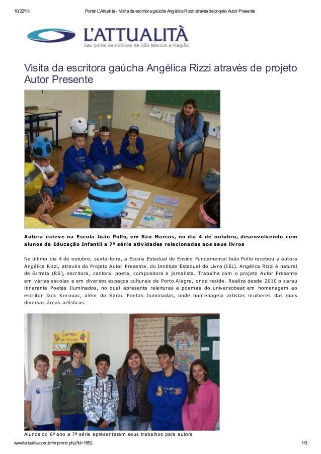 10/22/13 Portal L'Attualità - Visita da escritora gaúcha Angélica Rizzi através de projeto Autor Presente  Visita da escri...